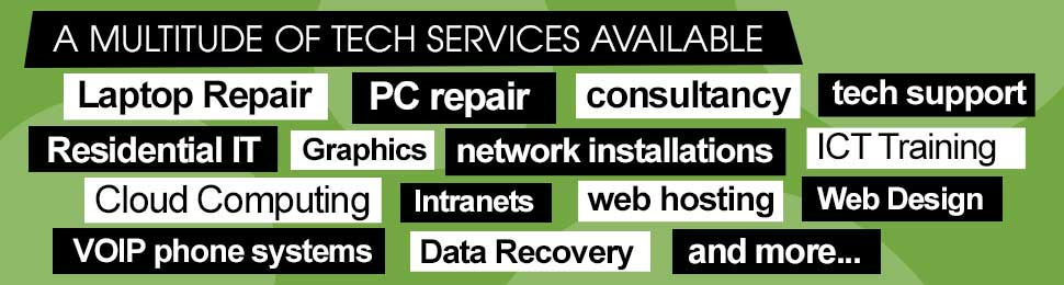 Technical Services - PC and Laptop Repairs Software Problems Residential IT Consultancy Network Installation VOIP Phone Systems Cloud Computing Web Hosting Graphic Design Data Recovery